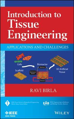 Introduction to Tissue Engineering By Birla, Ravi
